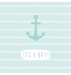 Its a boy anchor greeting card template vector