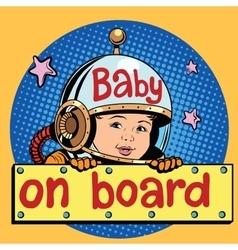 baby on Board astronaut vector image vector image