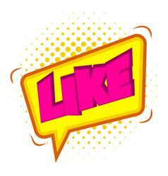 Like speech bubble icon pop art style vector
