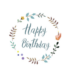 Happy birthday text handmade calligraphy and vector
