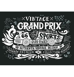 Vintage Grand Prix Hand drawn grunge vintage with vector image vector image