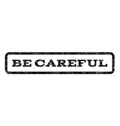 Be careful watermark stamp vector