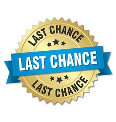 Last chance 3d gold badge with blue ribbon vector