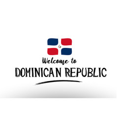 Welcome to dominican republic country flag logo vector