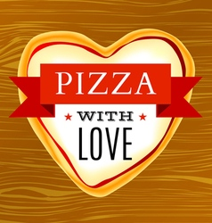 poster with a heart-shaped pizza vector image vector image