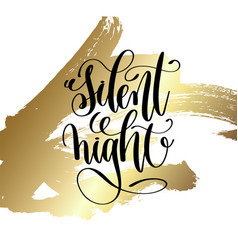 silent night - hand lettering quote to winter vector image vector image