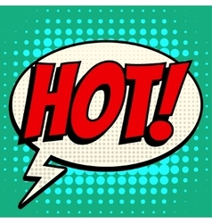 Hot comic book bubble text retro style vector image