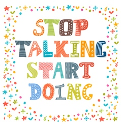 Stop talking start doing quote motivational vector