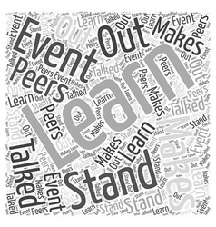Learn What Makes An Event Stand Out And Talked vector image