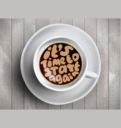 Coffee cup with time lettering about it is vector