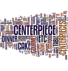 Gourmet centerpieces text background word cloud vector