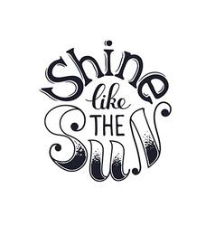 Shine like the sun vector