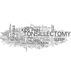 Advanced tonsillectomy less of a pain for kids vector