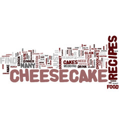 Gourmet cheesecake recipes text background word vector