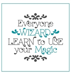 Everyone wizard learn to use your magic vector