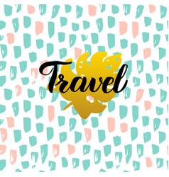 Travel handwritten card vector