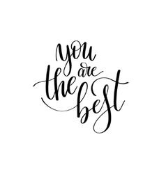 you are the best black and white hand written vector image
