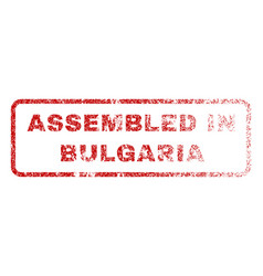assembled in bulgaria rubber stamp vector image