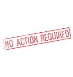 No action required red rubber stamp on white vector