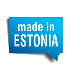 made in Estonia blue 3d realistic speech bubble vector image