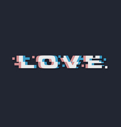 glitch love abstract lettering vector image vector image