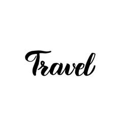 travel handwritten lettering vector image vector image