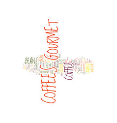 Gourmet coffees text background word cloud concept vector