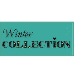 Winter collection black floral letters vector
