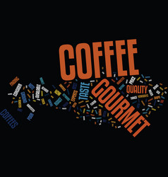 Gourmet coffee text background word cloud concept vector