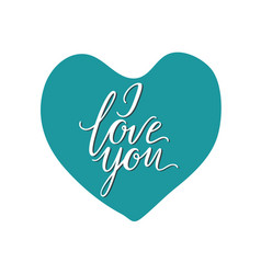 I love you text handmade calligraphy and lettering vector