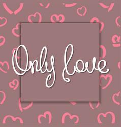Romantic slogan design vector