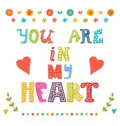 You are in my heart Greeting card with funny vector image