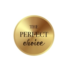 The perfect choice golden label simple style vector