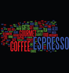Gourmet espresso coffee gifts mmm mmm good text vector