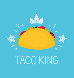 King taco cartoon flat and doodle vector