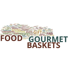 Gourmet food baskets text background word cloud vector
