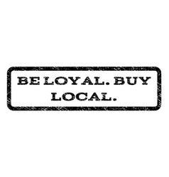 Be loyalbuy local watermark stamp vector