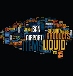 The new liquid ban what you need to know text vector