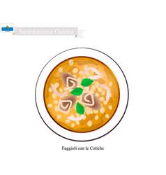Faggioli con le cotiche the popular dish of san m vector