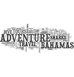 Adventure in bahamas travel and tours text word vector