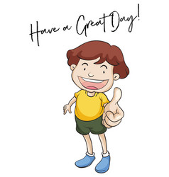 Little boy and phrase have a great day vector