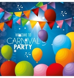 Welcome carnival party balloons colors garlands vector