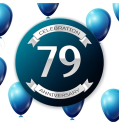 Silver number seventy nine years anniversary vector