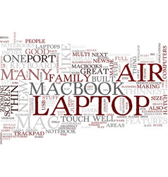 The new mac air some of the features of the vector