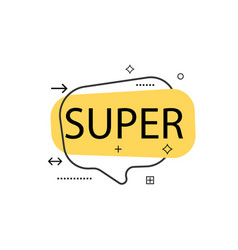 Outline speech bubble with super phrase vector