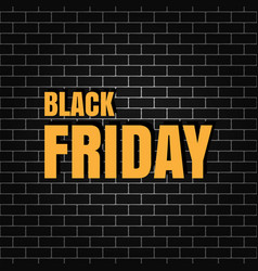 black friday banner on a brick wall vector image vector image