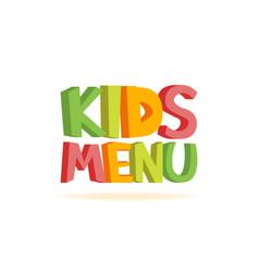 Kids menu funny 3d sign vector