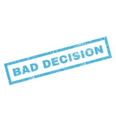 Bad decision rubber stamp vector