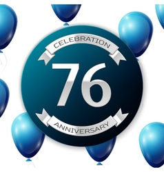 Silver number seventy six years anniversary vector