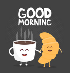 Good morning funny cute croissant and coffee vector